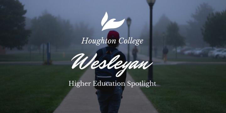 Wesleyan Higher Education Spotlight: Houghton College