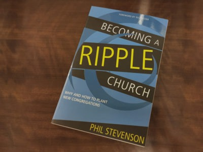 Become a Ripple Church: Why and How to Plant New Congregations