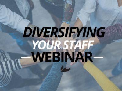 Diversifying your Staff/Team Webinar