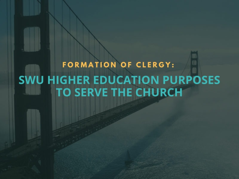 Formation of clergy: SWU higher education purposes to serve the church