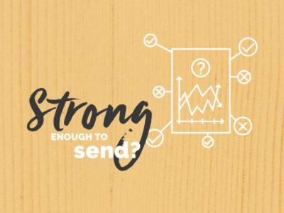 Strong enough to send?
