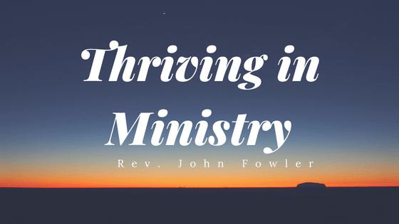 Thriving in ministry: Rev. John Fowler
