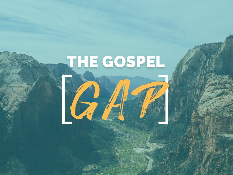 The Gospel Gap