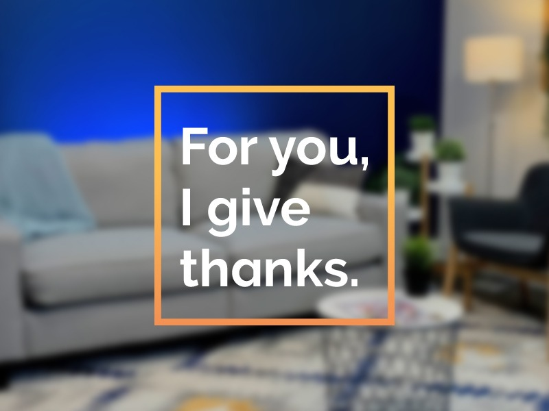 For you, I give thanks.