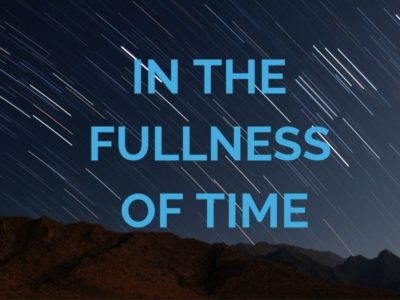 In the fullness of time: it's that time again