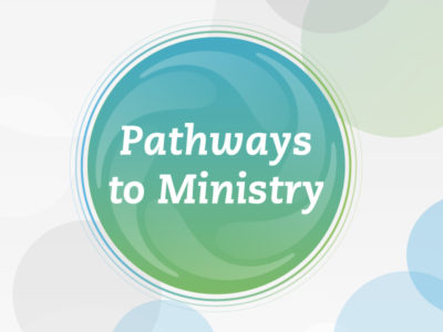 Pathways to Ministry