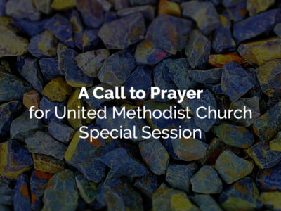 A call to prayer for United Methodist Church Special Session