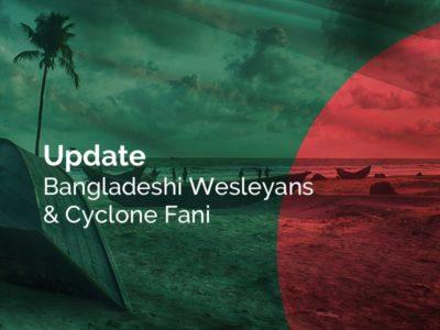 Update: Bangladeshi Wesleyans & Cyclone Fani