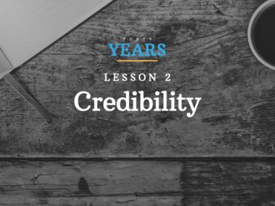 Lesson #2: Credibility