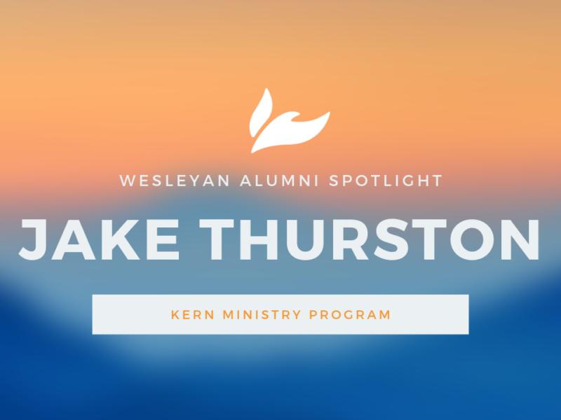 Wesleyan Alumni Spotlight: Jake Thurston, Kern Ministry Program