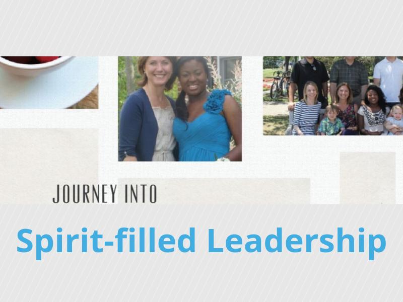 Journey Into Spirit-filled Leadership