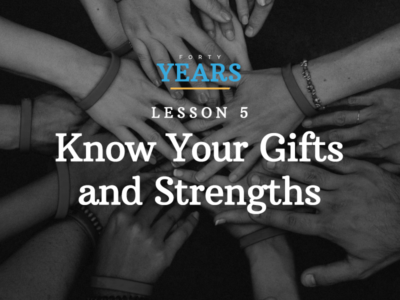 Lesson # 5: Know Your Gifts and Strengths