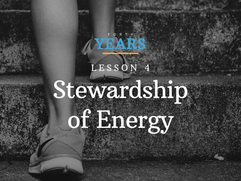 Lesson #4: Stewardship of Energy