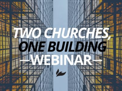 Two Churches, One Building Webinar