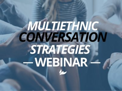 Multiethnic Conversation Strategies Webinar