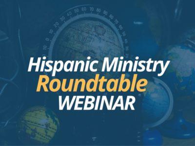Hispanic Ministry Roundtable Webinar