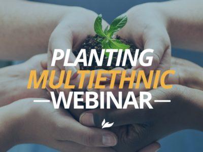 Planting Multiethnic Webinar