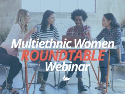 Multiethnic Women Roundtable Webinar