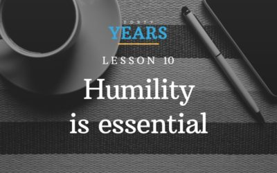 Lesson #10: Humility is essential