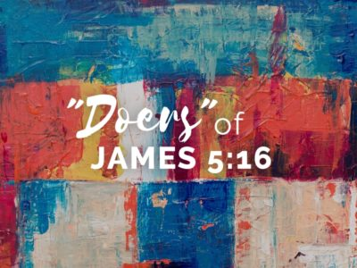 """Being """"doers"""" of James 5:16 in recovery ministry"""