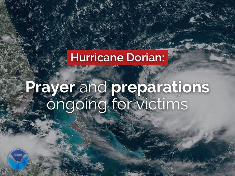 Prayer and preparations ongoing for Hurricane Dorian victims