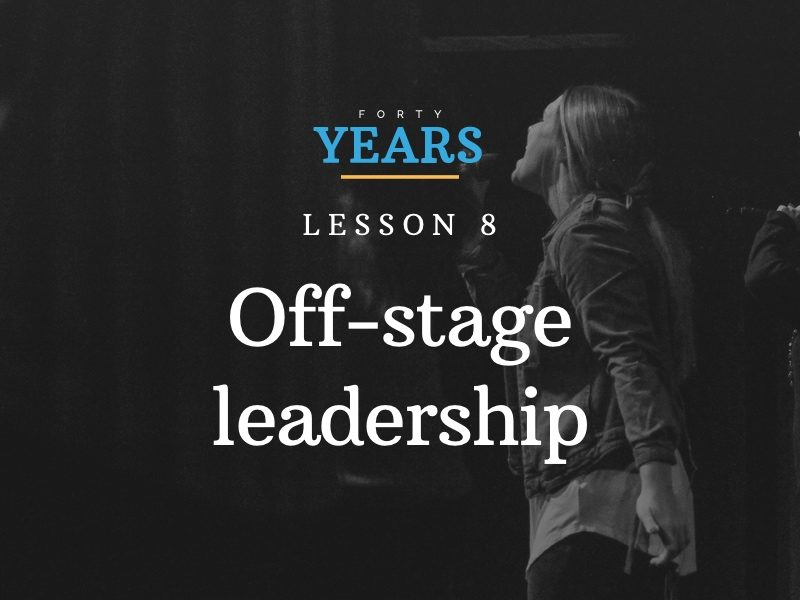 Lesson # 8: Off-stage leadership