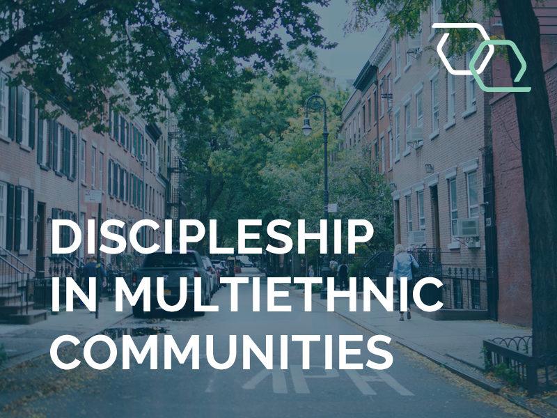 Discipleship in Multiethnic Communities