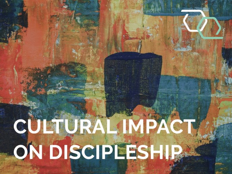 Cultural Impact on Discipleship