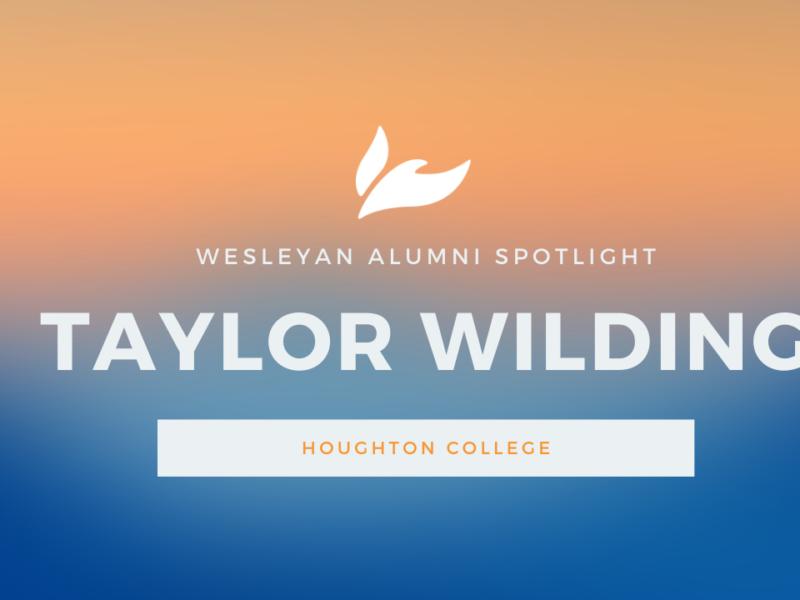 Houghton College Alumni Spotlight: Taylor Wilding