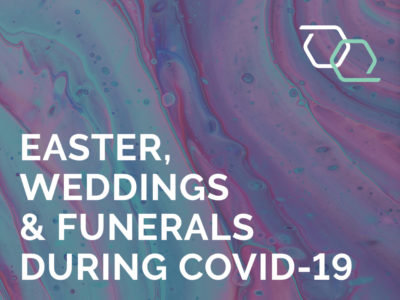 Easter, Weddings and Funerals during COVID 19