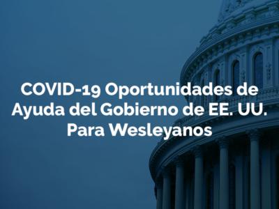COVID-19 Oportunidades de Ayuda del Gobierno de EE. UU. Para Wesleyanos