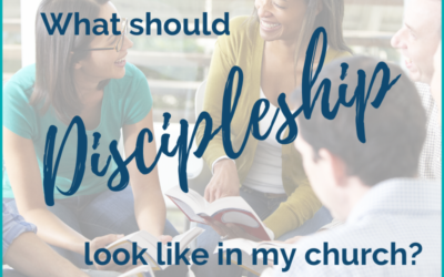 What Should Discipleship Look Like In My Church