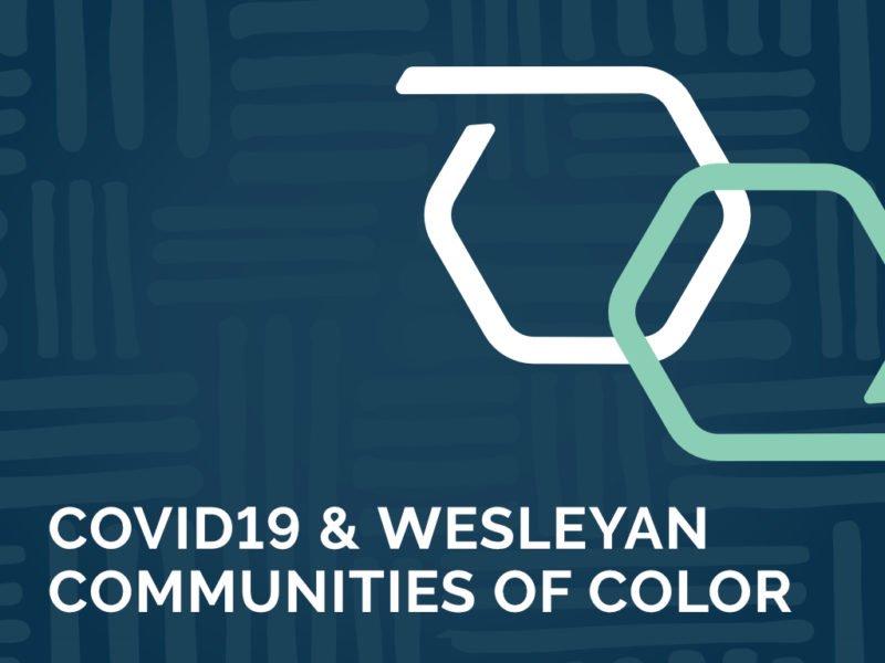 COVID 19 & Wesleyan Communities of Color