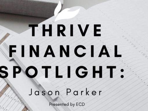 Thrive Financial Spotlight:  Jason Parker