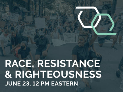 Race, Resistance & Righteousness