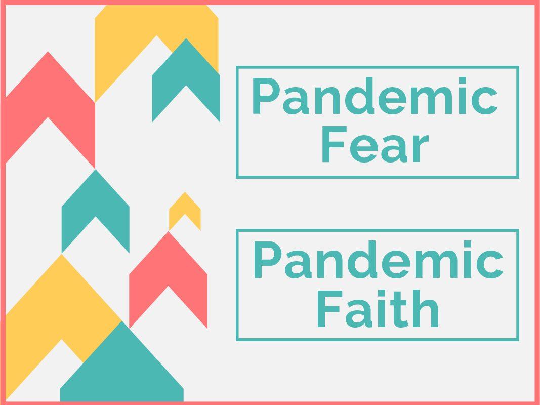 Pandemic fear, pandemic faith