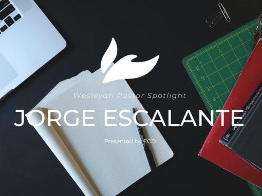 Pastors' Spotlight- Jorge Escalante
