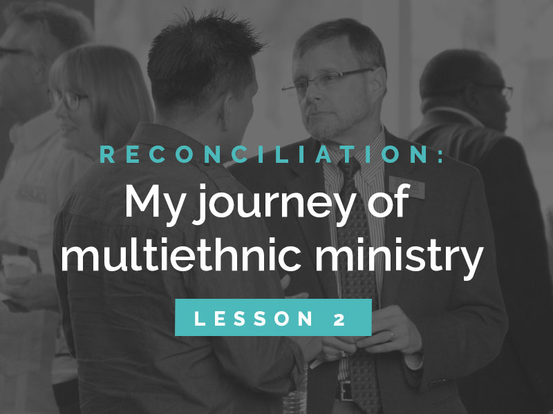 Reconciliation: my journey of multiethnic ministry