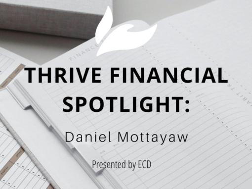 Thrive Financial Spotlight:  Daniel Mottayaw
