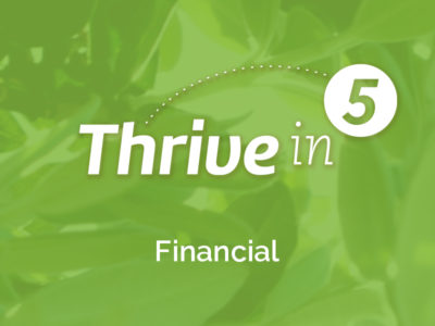 Thrive in 5: Financial – Overarching Biblical Themes on Money and Possessions