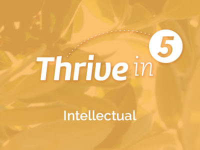 Thrive In 5: Intellectual – Re-Discovering A Pre-Modern Paradigm