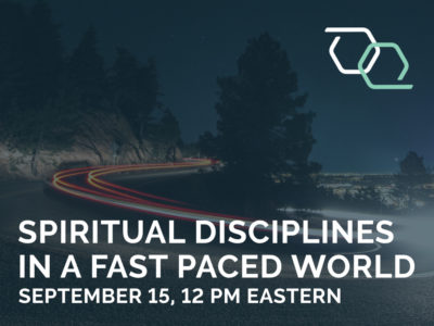 Spiritual Disciplines in a Fast Paced World