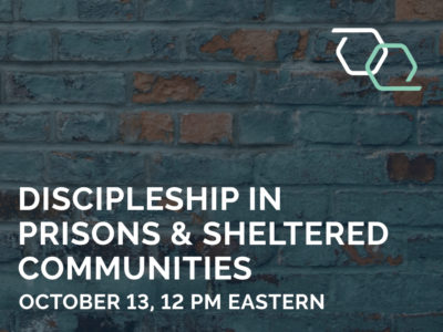 Discipleship in Prisons & Sheltered Communities