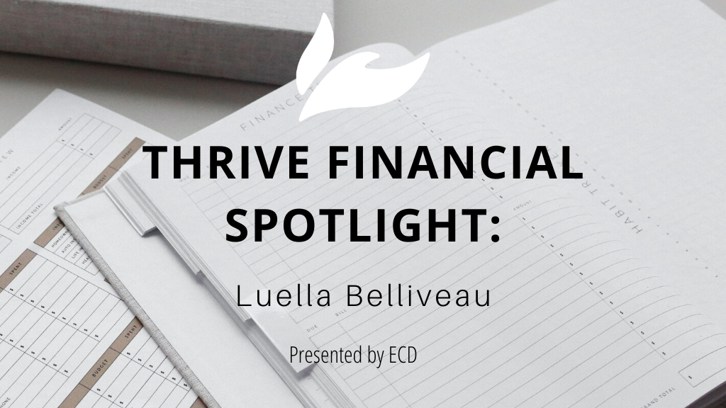 Thrive Financial Spotlight:  Luella Belliveau