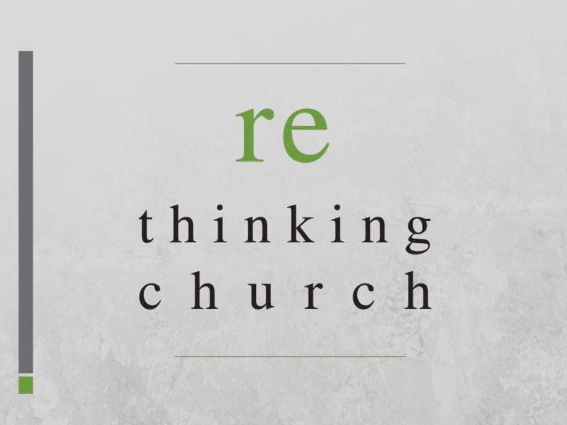 Take the path of rethinking church