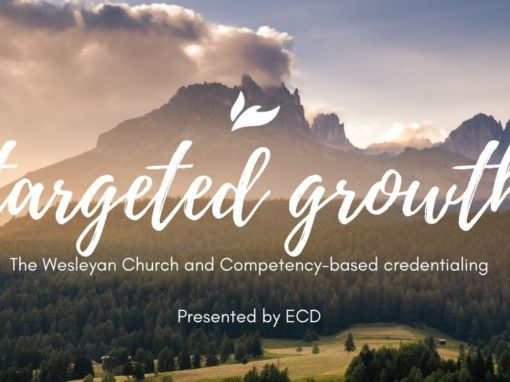 Targeted Growth: The Wesleyan Church Shifts to a Competency-Based Credentialing Model