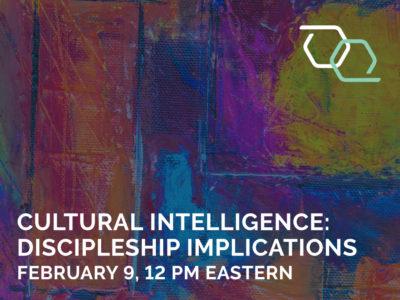 Cultural Intelligence: Discipleship Implications