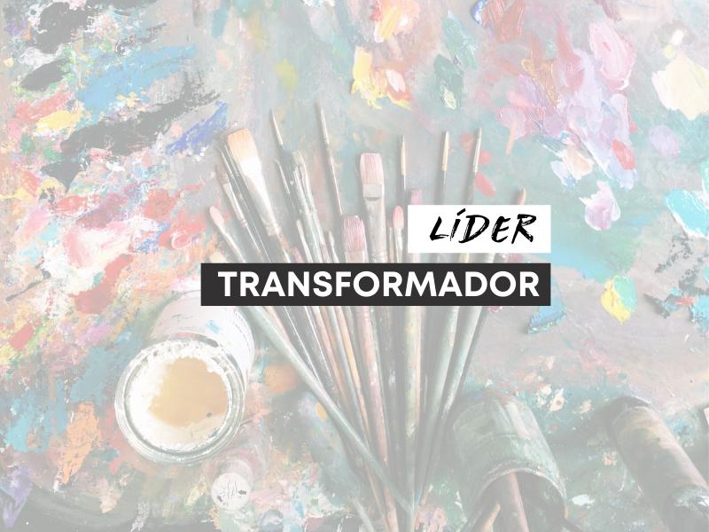 Imagina si todos fuésemos líderes transformadores