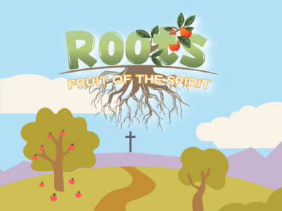 ROOTS: Fruit of the Spirit