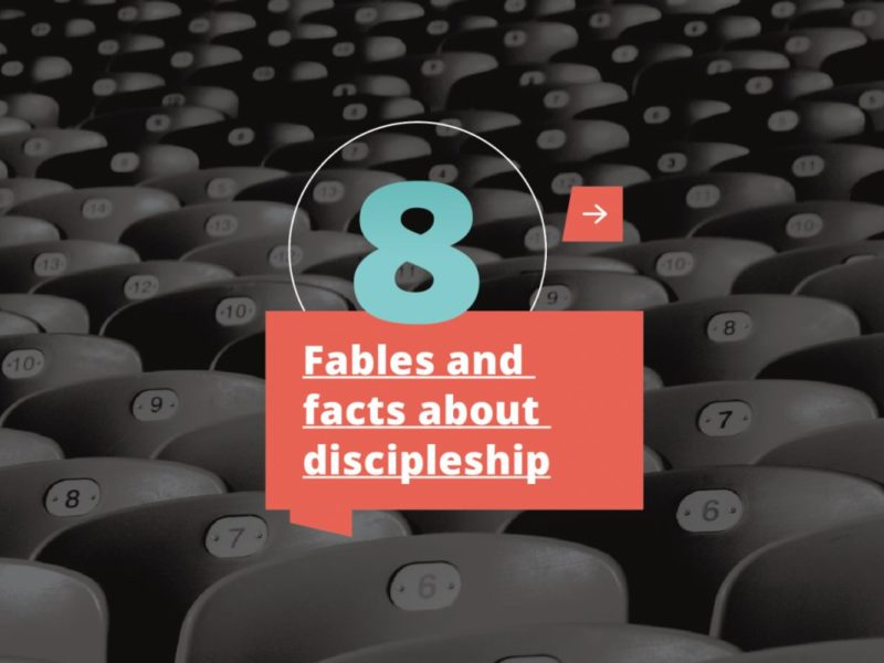 8 fables and facts about discipleship